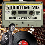 Afrikan Vybz Sound «Studio One Mix»