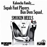 Supah Fast Players y Bun Dem Squad presentan Smokin Heels