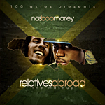 Nas & Bob Marley «Relatives Abroad»