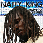 Nuevo disco de Natty King, Born To Be Free.