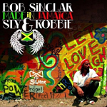 "Bob Sinclar y Sly & Robbie ""Made In Jamaica"""
