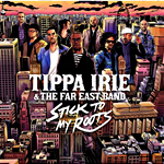 "Tippa Irie & The Far East Band ""Stick to my Roots"""