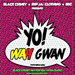 Black Chiney «Yo! Wha Gwan Mix»