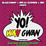 """Black Chiney """"Yo! Wha Gwan Mix"""""""