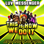 Luv Messenger «This Is How We Do It»