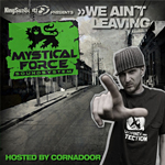 Mystical Force Sound «We ain't leaving»