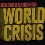 World Crisis. Reggae & Dancehall Party. Barcelona