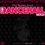 Mad Rockers «Dancehall We Play»