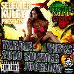 Nueva mixtape Yardie Vibes 2010 Summer jugglin by Selecter Kuley (Positive Sound)