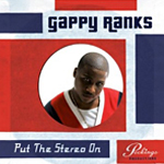 "Gappy Ranks ""Put The Stereo On"""