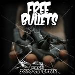 """Zoko Selektah """"Free Bullets"""""""