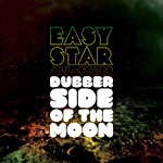 Easy Star All-Stars «Dubber Side Of The Moon» (Trailer)