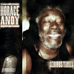"Horace Andy ""Serious Times"""