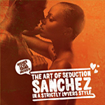 Higher Level «The Art of Seduction/Sanchez in a strictly Lovers Style»