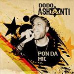 "Dodo Ashanti presenta ""Pon da mic"""