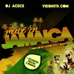 Vieibi Hits y Dj Acece «Made In Jamaica vol. 1»