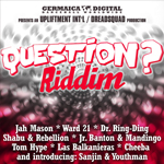 Question? Riddim