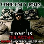 Courtney John «Love Is» Mixtape