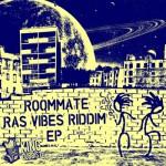 Roommate: Ras Vibes Riddim