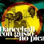 Poikauurahainen «Dancehall con gusto no pica»