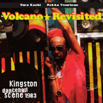 Volcano Revisited – Kingston Dancehall Scene 1983