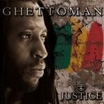 """Ghettoman """"Justice"""""""