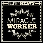 Super Heavy «Miracle Worker»