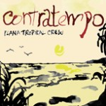 "Contratempo ""Plana Tropikal Crew"""