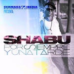 """Shabu """"Por siempre y una tarde"""""""