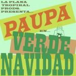 """Paupa Man """"Verde Navidad"""""""