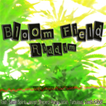 Bloom Field Riddim
