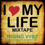"Rising Vybz ""I love my life"" y ""We kill fi fun"""