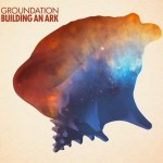 "Groundation ""Building An Ark"""