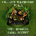 Chalice Warriors Vol 3. The Higher Ammunition