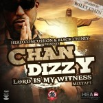 "Chan Dizzy & Willy Chin ""Lord Is My Witness"""