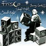 "Frisco ""Good Night, Sleep Tight, Young Lovers"""