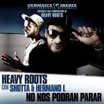 Heavy Roots con Shotta y Hermano L