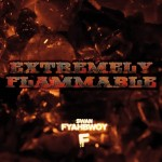 "Fyahbwoy ""Extremely Flammable"""