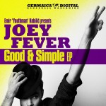 "Joey Fever ""Good & Simple"""