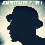 Jimmy Cliff «Rebirth». Album Premiere