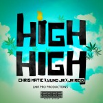"Chris Matic feat. Junior Reid & Yung Jr ""High High"""