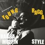 """Young Ragga """"Ragga Muffin Style"""""""