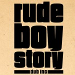 "Documental ""Rude Boy Story"" de Dub Inc."
