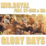 Mic. Royal feat. Ky-Enie & IZA «Glory Days»