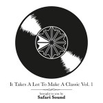"Safari Sound ""It take a lot to make a classic vol. 1"""