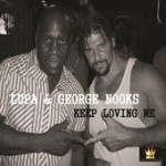 "Lupa feat. George Nooks ""Keep Loving Me"""