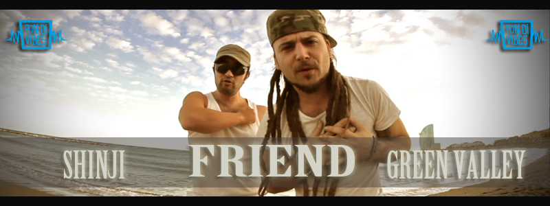 Pon di Vibes presenta Friend, nuevo video de Shinji & Green Valley
