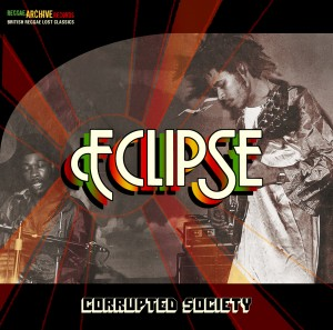 Reggae Archive Records presenta Eclipse – Corrupted Society