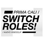 Prima Cali presenta su nuevo vídeo: «Switch Roles»
