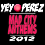 Yeyo Perez - Mad City Anthems